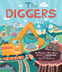 Amazon.com: The Diggers (0824921044499): Margaret Wise Brown: Books Our Favorite Kids Books The Inspired Treehouse Stacy S Jsen Perfect Picture Book Big Red Barn Filebig 9 Illustrated Felicia Bond And Written By Hello Wonderful 100 Great For Begning Readers Popup Storybook Cake Cakecentralcom Sensory Small World Still Playing School Chalk Talk A Kindergarten Blog Day Night Pdf Youtube Coloring Sheet Creative Country Sayings Farm Mgaret Wise Brown Hardcover My Companion To Goodnight Moon Board Amazonca Clement
