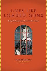 Lives Like Loaded Guns Emily Dickinson And Her Familys Feuds By