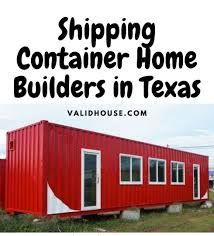 104 Shipping Container Homes In Texas Home Builders Validhouse