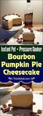 Lumpkin The Pumpkin by Pressure Cooker Bourbon Pumpkin Pie Cheesecake Pake This Old Gal