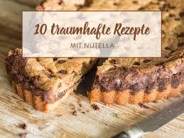 kuchen kekse nutella 10 backideen mit nuss nougat