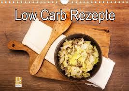 low carb leichte rezepte für jeden tag calvendo