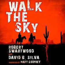 Walk The Sky By Robert Swartwood And David B Silva Audio Book