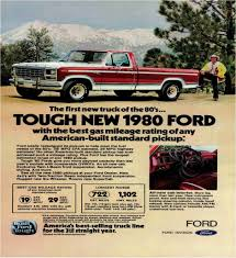 Ford Pickup (F150) Automotive Advertisement. Tough New 1980 Ford ... Ask Mrtruck Archives The Fast Lane Truck Auxiliary Fuel Tanks For Beds Best Resource Filegaz63 Was The Best Known Most Popular And Longest Produced Which Company Is Fuel Truck Supplier In China Beiben Diesel Corwin Dodge Ram Older Small Trucks With Good Gas Mileage Power Economy Through Years Gas Mileage Truckswmv Youtube In Texas Meets Beer Of On N Loud Gas Pickup Have