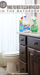 10 things to you need to clean with bleach in the bathroom the