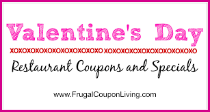 Valentines Day Restaurant Coupons Save February 14