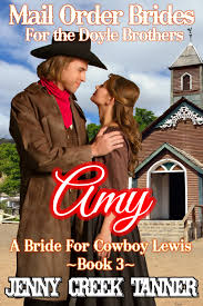 Amy A Bride For Cowboy Lewis Mail Order Brides The Doyle Brothers Book 3