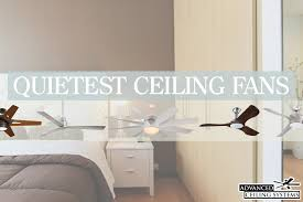 Quietest Ceiling Fans On The Market by 5 Quietest Ceiling Fans Available Right Now U2014 Advanced Ceiling Systems