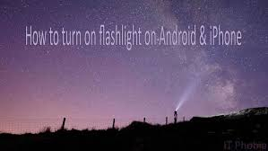 How to turn on flashlight on Android & iPhone The Definitive Guide