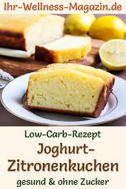 einfacher low carb joghurt zitronenkuchen rezept ohne zucker