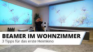 3 tipps für heimkino einsteiger das erste heimkino mit beamer im wohnzimmer