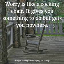 Worry Is Like A Rocking Chair, It Gives You Something To Do But Gets ... Worrying Is Like A Rockin Quotes Writings By Salik Arain Too Much Worry David Lindner Rocking 2 Rember C Adarsh Nayan Worry Is Like A Rocking C J B Ogunnowo Zane Media On Twitter Chair It Gives Like Sitting Rocking Chair Gives Stock Vector Royalty Free Is Incourage You Something To Do But Higher Perspective Simple Thoughts Of Life 111817