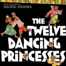The Twelve Dancing Princesses Book Isadora Rachel A Retelling Set