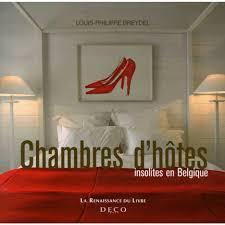 chambre d hote belgique insolite chambres d hôtes insolites en belgique livre guides europe cultura