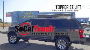 100 Socal Truck And Accessories Eztopper Lift Demo ARE Zseries Shell