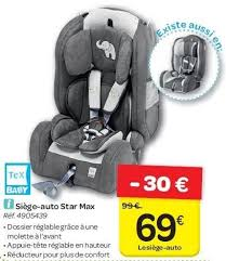 carrefour siege auto tex carrefour promotion siège auto max tex baby siège voiture