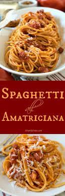 pates a l amatriciana les 25 meilleures idées de la catégorie spaghetti all amatriciana