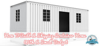 how to build a shipping container home with a small budget