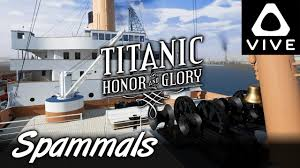 titanic honor glory demo 3 improved vr deck exploring htc