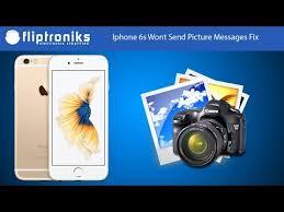 Iphone 6s Wont Send Picture Messages Fix Fliptroniks