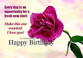 Happy Birthday I don t have any presents but I assure you of my presence on your special celebration I love you