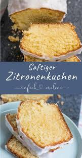 so muss zitronenkuchen schmecken fluffig saftig und