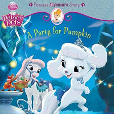 Palace Pets Pumpkin by Palace Pets A Party For Pumpkin A Princess Adventure Story By