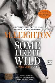 Some Like It Wild A Ones Novel M Leighton 9780425267813 Amazon Books