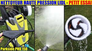 nettoyeur haute pression lidl parkside phd 150 essai pressure