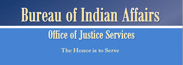 bia bureau of indian affairs bia office of justice services home