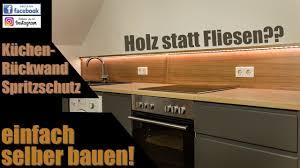 küchenrückwand aus holz selber bauen