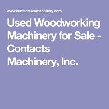die 25 besten ideen zu used woodworking machinery auf pinterest