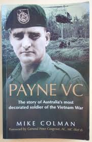 payne vc the story of australia s most decorated soldier from