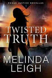 Twisted Truth Rogue Justice Novellas Book 1