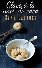 cuisiner sans lactose délicieuse glace à la noix de coco sans lactose sans gluten