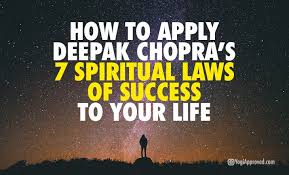 How To Apply Deepak Chopras 7 Spiritual Laws Of Success Your Life
