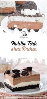 nutella torte ohne backen nutella torte nutella cake nutella
