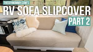 Rv Jack Knife Sofa Bed by How To Sew A Slipcover For An Rv Jackknife Sofa Part Two