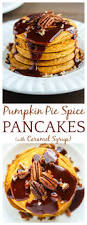 Ingredients For Pumpkin Pie Spice by Pumpkin Pie Spice Pancakes With Caramel Syrup