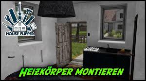 house flipper heizkörper montieren lets play 02