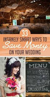 33 Insanely Smart Ways To Save Money Your Wedding
