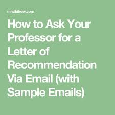 Best Ideas of How To Ask A Professor For Letter Re mendation