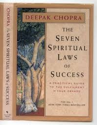 Seven Spiritual Laws Of Success The A Practical Guide To Fulfillment Your