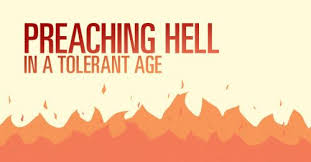Preaching Hell In A Tolerant Age