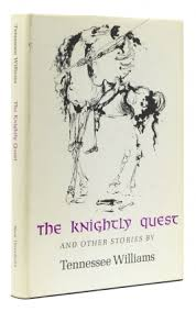 The Knightly Quest A Novella And Four Short Stories Tennessee Williams