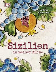 cettina vicenzino sizilien in meiner küche kochbuch de