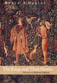 The Kings And Their Hawks Falconry In Medieval England