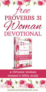 Download The FREE Proverbs 31 Woman Devotional A Virtuous Womens Bible Study Lessons This