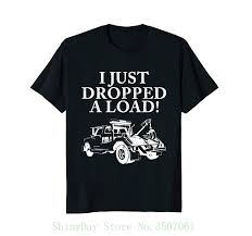 Tow Truck Driver Shirt Just Dropped A Load Tow Truck Gift High ... Truck Treeshirt Madera Outdoor 3d All Over Printed Shirts For Men Women Monkstars Inc Driver Tshirts And Hoodies I Love Apparel Christmas Shorts Ford Trucks Ringer Mans Best Friend Adult Tee That Go Little Boys Big Red Garbage Raglan Tshirt Tow By Spreadshirt American Mens Waffle Thermal Fire We Grew Up Praying With T High Quality Trucker Shirt Hammer Down Truckers Lorry Camo Wranglers Cute Country Girl Sassy Dixie Gift Shirt Because Badass Mother Fucker Isnt