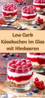 low carb himbeer käsekuchen im glas dessert rezept ohne
